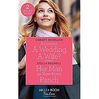 A Contract, A Wedding, A Wife?: A Contract, A Wedding, A Wife? / Her Man on Three Rivers Ranch (Men of the West) (Mills & Boon True Love)