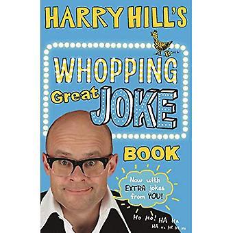 Harry Hill's Whopping Great� Joke Book