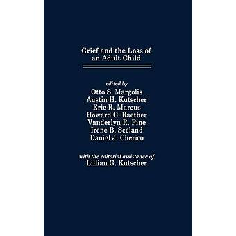 Grief and the Loss of an Adult Child by Margolis & Otto S.