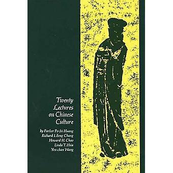 Twintig lezingen over de Chinese cultuur een intermediaire Chinese leerboek door Huang & PoFei