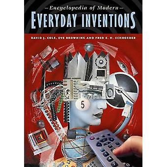 Encyclopedia of Modern Everyday Inventions by Cole & David J.
