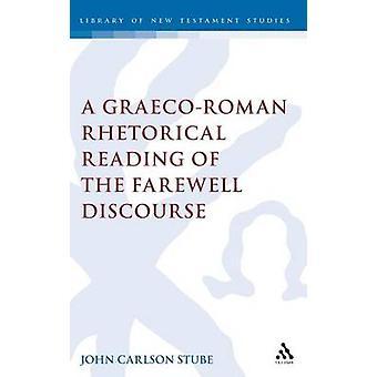 A GraecoRoman Rhetorical Reading of the Farewell Discourse by Stube & John C.
