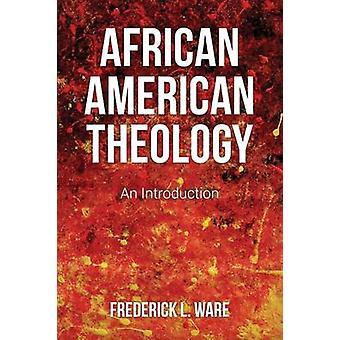 Afroamericano teologia di Ware & Frederick L.