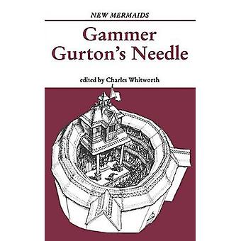 Gammer Gurtons Needle by Whitworth & Charles