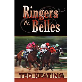 Ringers and Belles by Keating & Ted