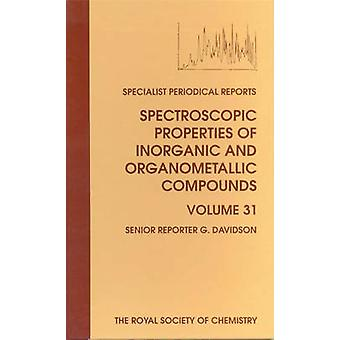 Spectroscopic Properties of Inorganic and Organometallic Compounds Volume 31 by Mann & Brian E