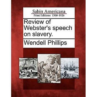 Rückblick auf Websters Rede über die Sklaverei. von Phillips & Wendell