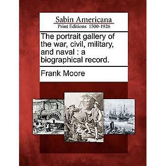 La Galleria di ritratti dei militari guerra civile e navale un record biografico. da Moore & Frank