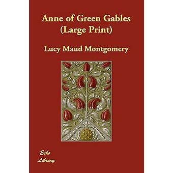 Anne of Green Gables jäseneltä Montgomery & Lucy Maud