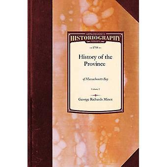 Continuation de l'histoire de la Province du Massachusetts Bay par Minot & George