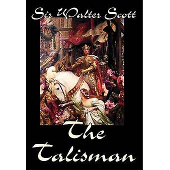 The Talisman by Sir Walter Scott Fiction Literary by Scott & Sir Walter