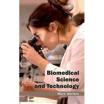 Biomedicinsk vetenskap och teknik av Walters & Mark