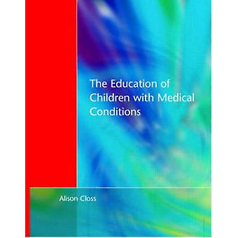 Education of Children with Medical Conditions by Alison Closs