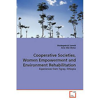 Cooperative Societies Women Empowerment and Environment Rehabilitation by Zeweld & Woldegebrial