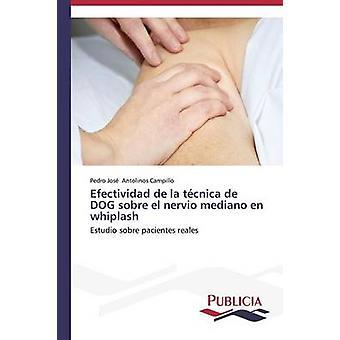 Efectividad de la tcnica de DOG sobre el nervio mediano en whiplash by Antolinos Campillo Pedro Jos