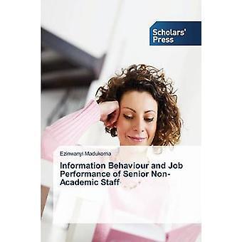 Information Behaviour and Job Performance of Senior NonAcademic Staff by Madukoma Ezinwanyi