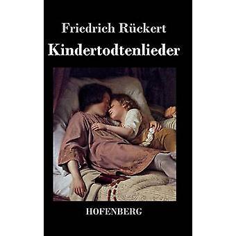 Kindertodtenlieder by Rckert & Friedrich