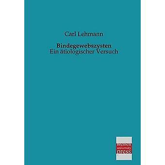 Bindegewebszysten by Lehmann & Carl