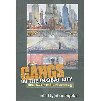 Pandillas en la ciudad Global - alternativas a la criminología tradicional por