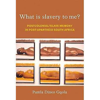 What is Slavery to Me? - Postcolonial Memory and the Postapartheid Ima