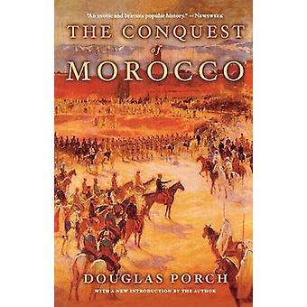The Conquest of Morocco by Douglas Porch - 9780374128807 Book