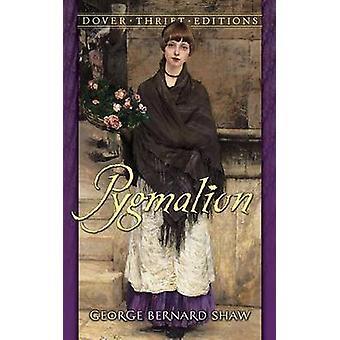 Pygmalion by George Bernard Shaw - 9780486282220 Book