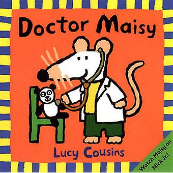 Doctor Maisy by Lucy Cousins - Lucy Cousins - 9780613747837 Book