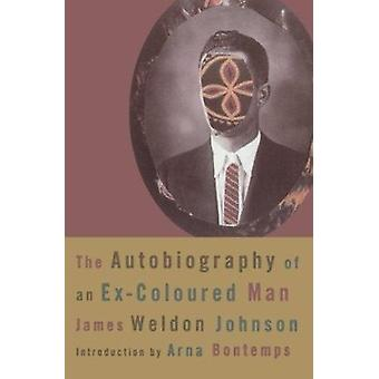 The Autobiography of an Ex-Coloured Man by James Weldon Johnson - Arn