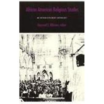 African American Religious Studies - An Interdisciplinary Anthology by