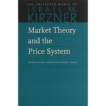 Market Theory & the Price System by Peter J. Boettke - Frederic Saute
