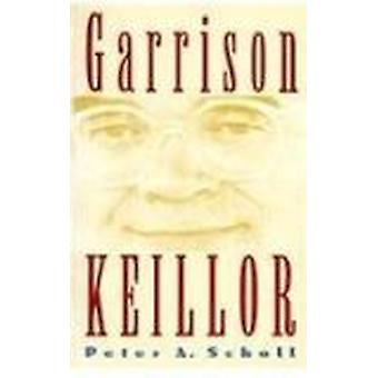 Garrison Keillor (New edition) by Peter A. Scholl - 9780877454809 Book