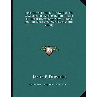 Speech of Hon. J. F. Dowdell - of Alabama - Delivered in the House of