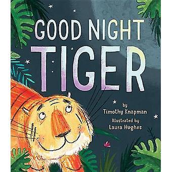 Good Night Tiger by Timothy Knapman - Laura Hughes - 9781680100303 Bo