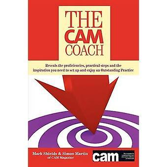The CAM Coach by Mark Shields - Mr. Simon Martin - 9781781481295 Book