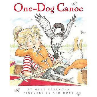 One-Dog Canoe by Mary Casanova - Ard Hoyt - 9780312561185 Book