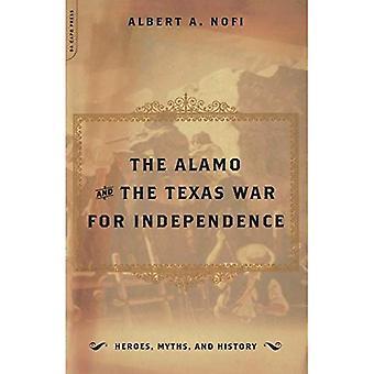 L'Alamo et la guerre du Texas pour l'indépendance : héros, mythes et histoire