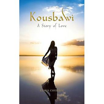 Kousbawi A Story of Love by Chehade & Lynda