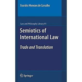 Semiotics of International Law  Trade and Translation by de Carvalho & Evandro Menezes
