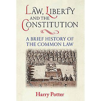 Law Liberty and the Constitution by Harry Potter