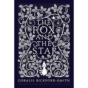 The Fox and the Star 9781846148507 by Coralie BickfordSmith