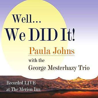 Paula Johns & the George Mesterhazy Trio - Well We Did It! (Live) [CD] USA import