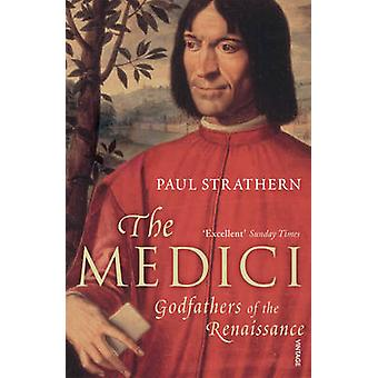 The Medici - Godfathers of the Renaissance by Paul Strathern - 9780099