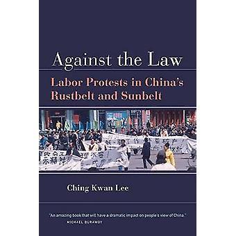 Contra a lei - trabalhistas protestos na China Rustbelt e Sunbelt pelo Ch