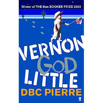 Vernon God Little - A 21st Century Comedy in the Presence of Death (Ma