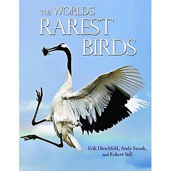 Seltensten Vögel der Welt von Erik Hirschfeld - Andy Swash - Robert Sti