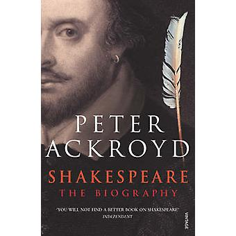 Shakespeare - The Biography by Peter Ackroyd - 9780749386559 Book