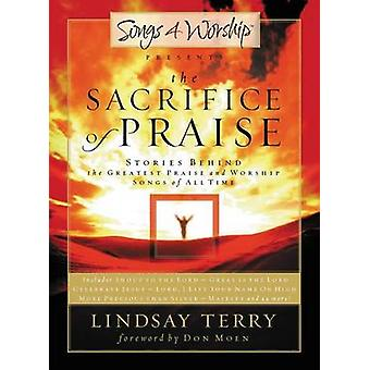 The Sacrifice of Praise - Stories Behind the Greatest Praise and Worsh