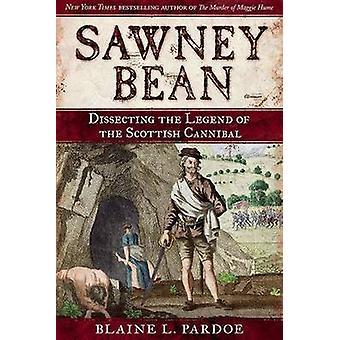 Sawney Bean - sezieren die Legende von der schottischen Kannibale von Blaine