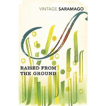 Raised from the Ground by Jose Saramago - 9781784871819 Book