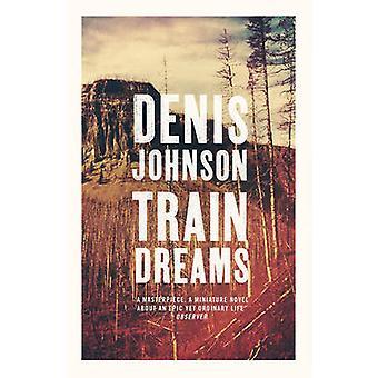 Sueños de tren de Denis Johnson - libro 9781847086624